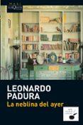 LA NEBLINA DEL AYER - 9788483837214 - LEONARDO PADURA