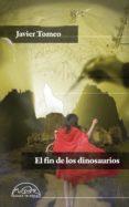 el fin de los dinosaurios-javier tomeo-9788483931714