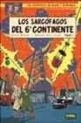 LOS SARCOFAGOS DEL 6º CONTINENTE: LA AMENAZA UNIVERSAL (LAS AVENT URAS DE BLAKE Y MORTIMER) - 9788484319214 - YVES SENTE