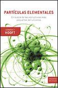 particulas elementales: en busca de las estructuras mas pequeñas del universo-gerard t. hooft-9788484321514