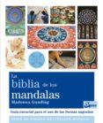 LA BIBLIA DE LOS MANDALAS: GUIA ESENCIAL PARA EL USO DE LAS FORMAS SAGRADAS - 9788484454014 - MADONNA GAUDING