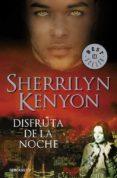 DISFRUTA DE LA NOCHE (CAZADORES OSCUROS 7) - 9788484503514 - SHERRILYN KENYON