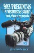 983 PREGUNTAS Y RESPUESTAS SOBRE CINE, VIDEO Y TELEVISION - 9788484542414 - JUAN RAMON ROCA