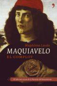 MAQUIAVELO: EL COMPLOT - 9788484604914 - MAGDALENA LASALA