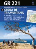 GR 221; SERRA DE TRAMUNTANA: MALLORCA, RUTA DE PEDRA EN SEC - 9788484786214 - JOAN SASTRE