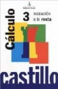 CALCULO 3 INICIACION A LA RESTA - 9788486545314 - VV.AA.