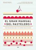 EL GRAN MANUAL DEL PASTELERO - 9788490565414 - VV.AA.