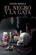 EL NEGRO Y LA GATA - 9788491091714 - ANTON ARRIOLA