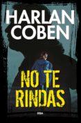 Ebook compartir descargar gratis NO TE RINDAS de HARLAN COBEN in Spanish
