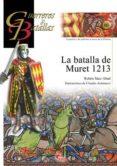 LA BATALLA DE MURET 1213 (GUERREROS Y BATALLAS, 80) - 9788492714414 - RUBEN SAEZ ABAD