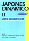JAPONES DINAMICO II, METODO PRACTICO PARA LA COMUNICACION ACTIVA EN LENGUA JAPONESA: LIBRO DE EJERCICIOS - 9788493218614 - VV.AA.