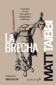 LA BRECHA - 9788494381614 - MATT TAIBBI