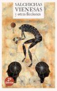salchichas vienesas y otras ficciones-antonio orlando rodriguez-9788494576614