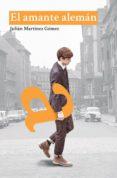 el amante alemán (ebook)-julian martinez gomez-9788494682414