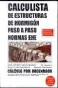 CALCULISTA DE ESTRUCTURAS DE HORMIGON PASO A PASO:  NORMAS EHE (I NCLUYE CD-ROM) - 9788495279514 - JOSE JAVIER GARCIA-BADELL
