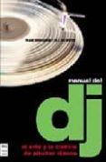 MANUAL DEL DJ: EL ARTE Y LA CIENCIA DE PINCHAR DISCOS - 9788496222014 - FRANK BROUGHTON