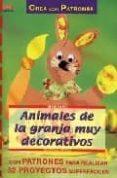 ANIMALES DE LA GRANJA MUY DECORATIVOS - 9788496365414 - ERNESTINE FITTKAU