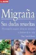 MIGRAÑA: SUS DUDAS RESUELTAS - 9788496669314 - CAROL A. FOSTER
