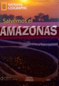 NATIONAL GEOGRAPHIC SALVEMOS EL AMAZONAS (INCLUYE DVD) - 9788497785914 - VV.AA.