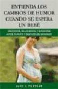 ENTIENDA LOS CAMBIOS DE HUMOR CUANDO SE ESPERA UN HIJO - 9788497990714 - LUCY J. PURYEAR