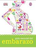 GUIA ESENCIAL DEL EMBARAZO - 9788497991414 - VV.AA.