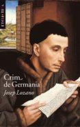CRIM DE GERMANIA - 9788498240214 - JOSEP LOZANO