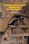 CARTAS DE AMOR A STALIN - 9788498651614 - JUAN MAYORGA