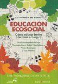 EDUCACION ECOSOCIAL: COMO EDUCAR FRENTE A LA CRISIS ECOLOGICA - 9788498887914 - VV.AA.