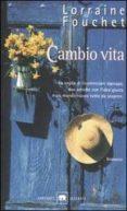 CAMBIO VITA - 9788811680314 - LORRAINE FOUCHET