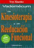 vademecum de kinesioterapia y de reeducacion funcional (5ª ed amp liada y revisada): tecnicas, patologias e indicaciones de tratamiento-yves xhardez-9789500205214