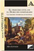 PROCESO CIVIL EN EL DERECHO COMPARADO, EL - 9789563920314 - MAURO CAPPELLETTI
