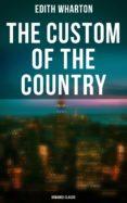 Descarga gratis los libros en formato pdf. THE CUSTOM OF THE COUNTRY (ROMANCE CLASSIC) PDF FB2 ePub de EDITH WHARTON