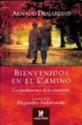 BIENVENIDOS EN EL CAMINO: LOS FUNDAMENTOS DE LA ENSEÑANZA - 9780977789924 - ARNAUD DESJARDINS