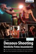 Descargar libro en ingles gratis DESSOUS-SHOOTING: SINNLICHE FOTOS INSZENIEREN