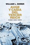 AUGE Y CAIDA DEL TERCER REICH (VOL. II): LA DERROTA, EL DERRUMBE, EL FIN DEL NAZISMO - 9788408094524 - WILLIAM L. SHIRER