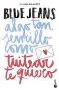 ALGO TAN SENCILLO COMO TUITEAR TE QUIERO - 9788408194224 - BLUE JEANS