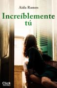 Descargar libros electrónicos para kindle gratis INCREÍBLEMENTE TÚ en español