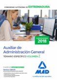 AUXILIAR DE ADMINISTRACION GENERAL DE LA COMUNIDAD AUTONOMA DE EXTREMADURA. TEMARIO ESPECIFICO (VOL. 2) - 9788414221624 - VV.AA.