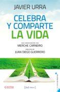 CELEBRA Y COMPARTE LA VIDA - 9788415131724 - MERCHE CARNEIRO MORENO