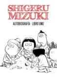 SHIGERU MIZUKI AUTOBIOGRAFIA - 9788415163824 - SHIGERU MIZUKI