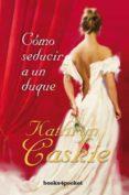 (pe) cómo seducir a un duque-kathryn caskie-9788415870524