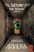 EL SECRETO DE RIVER SIDE - 9788416023424 - DAVID RIVERA