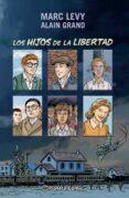 LOS HIJOS DE LA LIBERTAD - 9788416090624 - MARC LEVY