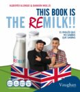 THIS BOOK IS THE REMILK - 9788416094424 - DAMIAN MOLLA