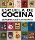 ESCUELA DE COCINA: 500 RECETAS PASO A PASO - 3000 FOTOS (ED. ACTUALIZADA) - 9788416220724 - VV.AA.