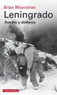 LENINGRADO: ASEDIO Y SINFONIA - 9788416252824 - BRIAN MOYNAHAN