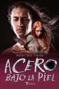 ACERO BAJO LA PIEL (CORAZONES DE ACERO 2) - 9788416327324 - MARIA JOSE TIRADO