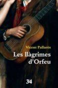 LES LLÀGRIMES D ORFEU - 9788416789924 - VICENT PALLARES