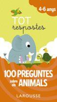 TOT RESPOSTES: 100 PREGUNTES SOBRE ELS ANIMALS - 9788416984824 - VV.AA.