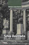 SILVA ILUSTRADA - 9788417134624 - DAMASO LOPEZ GARCIA